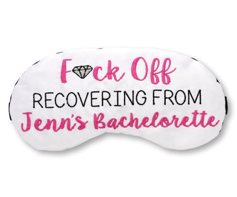 Fuck Off Recovering From Bachelorette Eye Mask