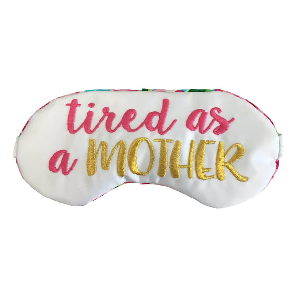 TIRED AS A MOTHER SLEEP MASK