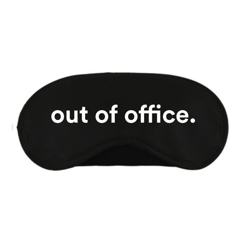 out of office. Sleep Mask