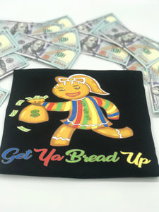 Get Ya Bread Up T-Shirt