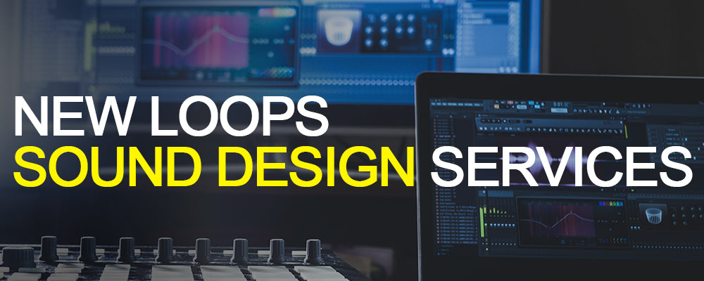 New Loops Professional Sound Design Services