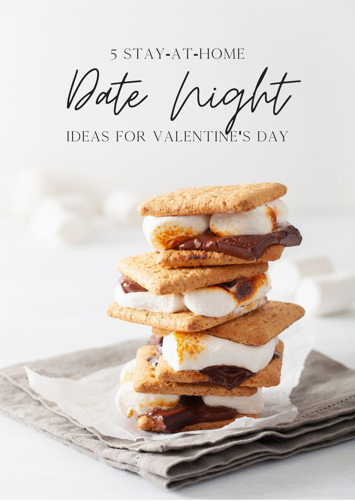 Five Stay-at-Home Date Night Ideas for Valentine's Day!