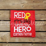 Red Friday Until My Hero Comes Home Shirt
