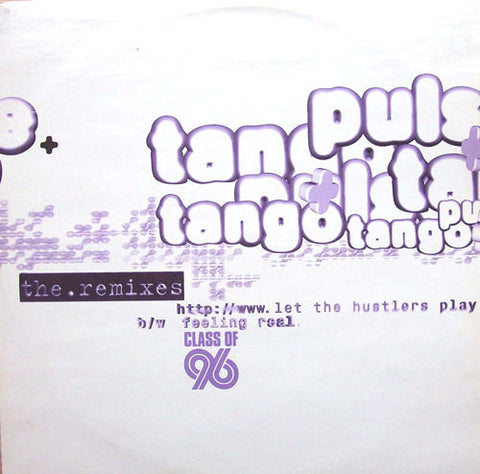"DJ PULSE & TANGO : "" LET THE HUSTLERS PLAY ( PESHAY REMIX )"" / "" FEELING REAL ( DJ PULSE & PROFESSOR STRETCH REMIX )"" (1996) 10 INCH MOVING SHADOW RECORDS"