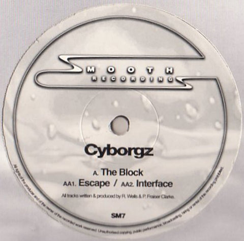 "CYBORGZ : "" THE BLOCK "" / "" ESCAPE "" / INTERFACE (1997) 12 INCH SMOOTH RECORDS"