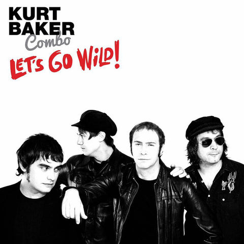 KURT BAKER COMBO : LETS GO WILD (2018) LP RED VINYL EDITION