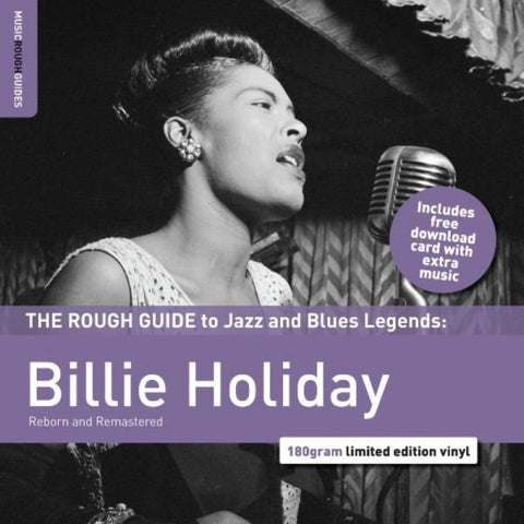 HOLIDAY, BILLIE : THE ROUGH GUIDE TO BILLIE HOLIDAY ( REBORN AND REMASTERED ) (2010) LP LIMITED EDITION REMASTERED 180 GRAM VINYL
