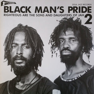 BLACK MANS PRIDE 2 (RIGHTEOUS ARE THE SONS AND DAUGHTERS OF JAH) : SOUL JAZZ RECORDS VARIOUS ARTISTS - 2018 - 2LP