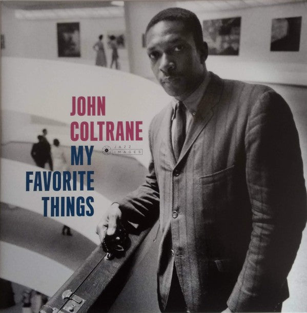 COLTRANE, JOHN : MY FAVORITE THINGS (CLAXTON COLLECTION) (1961) 2018 WILLIAM CLAXTON COLLECTION 5 TRACK STEREO REISSUE ON 180 GRAM VINYL