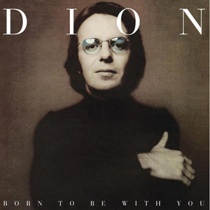 DION : BORN TO BE WITH YOU (1975) LP 2015 REISSUE , A PHIL SPECTOR PRODUCTION