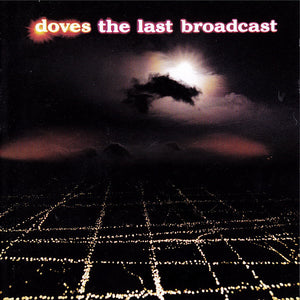 DOVES : THE LAST BROADCAST (2016) 2LP 2019 REISSUE LIMITED EDITION NUMBERED COLORED VINYL