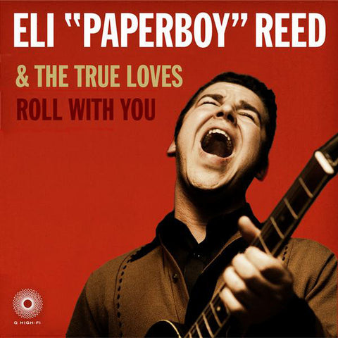 "ELI ""PAPERBOY"" REED & THE TRUE LOVES : ROLL WITH YOU (2008) 2LP 2019 REMASTERED DELUXE VINYL REISSUE"