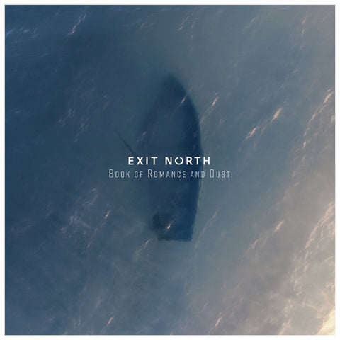 "EXIT NORTH : "" BOOK OF ROMANCE AND DUST "" RSD AUGUST 29TH 2020 (2020) LP GATEFOLD SLEEVE"