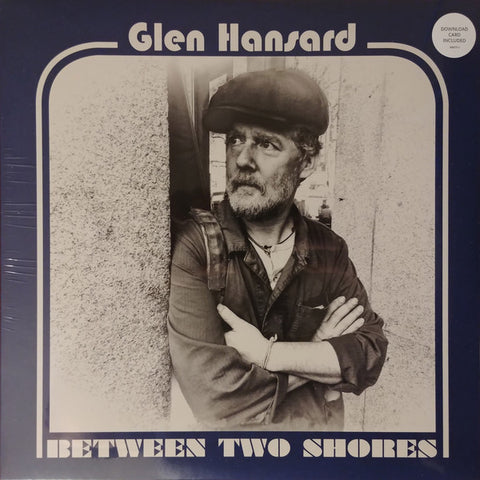 HANSARD, GLEN : BETWEEN TWO SHORES (2018) LP