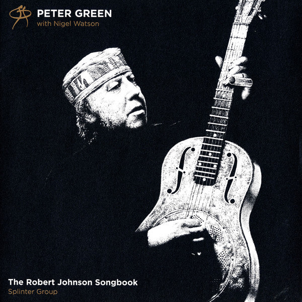GREEN,PETER & NIGEL WATSON & SPLINTER GROUP : THE ROBERT JOHNSON SONGBOOK (2018) LP 20 ANNIVERSARY EDITION RE ISSUE