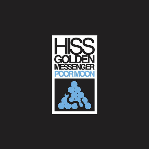 HISS GOLDEN MESSENGER : POOR MOON (2018) REMATERED REISSUE OF 2011 RELEASE