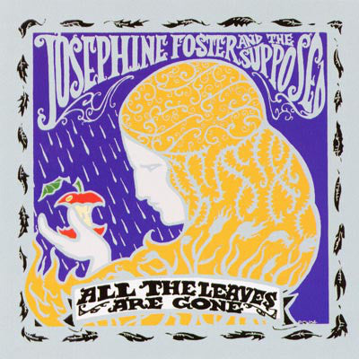 FOSTER , JOSEPHINE FOSTER AND THE SUPPOSED : ALL THE LEAVES ARE GONE (2004) LP 2019 REISSUE