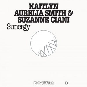 SMITH, KAITLYN AURELIA  & SUZANNE CIANI: SUNERGY (2016) LP