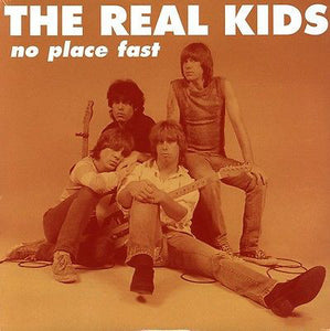 REAL KIDS,  THE : NO PLACE FAST 1981 -1982 (1999) LP