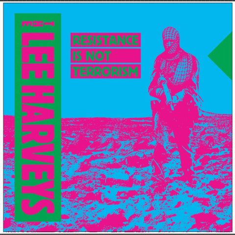 LEE HARVEYS, THE : RESISTANCE IS NOT TERROISM (2019) LP LIMITED EDTION LIME GREEN VINYL AND FOLD OUT SLEEVE ( IRISH )