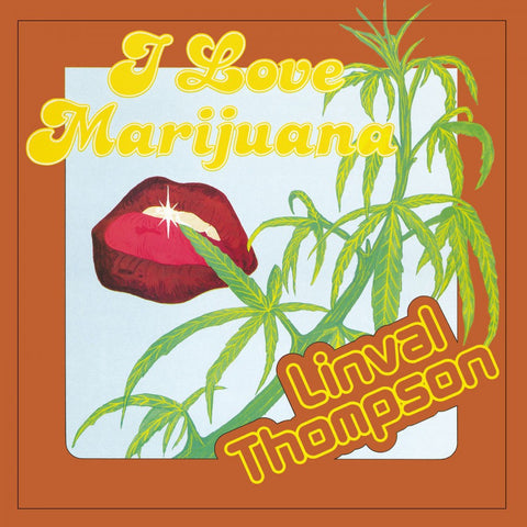 LINVAL THOMPSON: I LOVE MARIJUANA (1978) LP 2019 REPRESS LIMITED EDITION ON ORANGE VINYL 1,000 WORLDWIDE