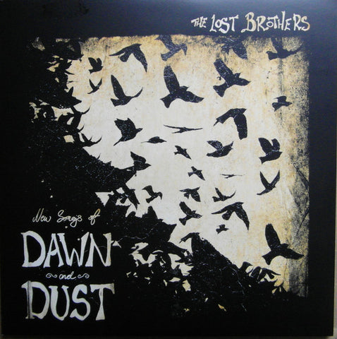 THE LOST BROTHERS : NEW SONGS OF DAWN AND DUST (2014) LP