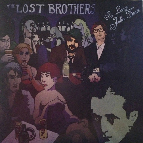 LOST BROTHERS, THE : SO LONG JOHN FANTE (2011) LP