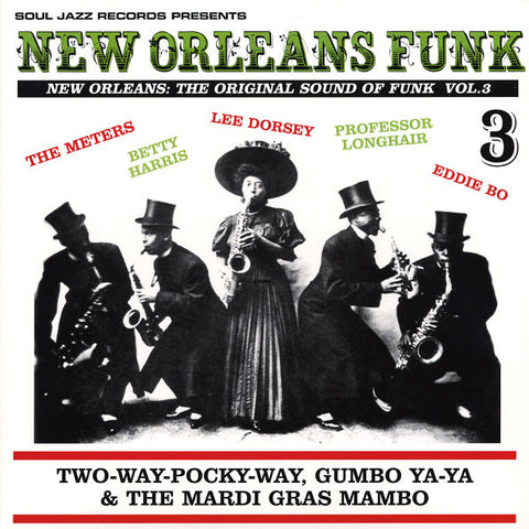 NEW ORLEANS FUNK 3 (NEW ORLEANS: THE ORIGINAL SOUND OF FUNK VOL.3) (TWO-WAY-POCKY-WAY  GUMBO YA-YA & THE MARDI GRAS MAMBO) : VARIOUS (2013) 2LP SOUL JAZZ RECORDS