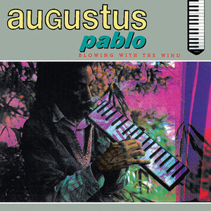 PABLO, AUGUSTUS : BLOWING WITH THE WIND (1990) LP 2020 GREENSLEVES REISSUE