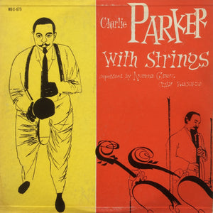PARKER, CHARLIE : CHARLIE PARKER WITH STRINGS (1955) LP 2013 REISSUE