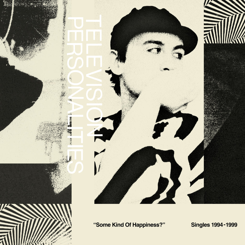 "TELEVISION PERSONALITIES : "" SOME KIND OF HAPPINESS ? - SINGLES 1994 - 1999 "" - RSD SEPTEMBER 26TH 2020 (2020) 2LP"