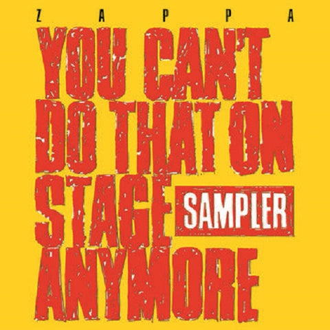 "ZAPPA , FRANK : "" YOU CAN'T DO THAT ON STAGE ANYMORE SAMPLER ""  - RSD OCTOBER 24TH 2020 (2020) 2LP REMASTERED COLORED VINYL GATEFOLD SLEEVE"
