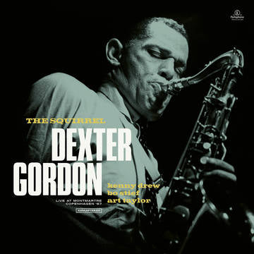 GORDON , DEXTER : THE SQUIRREL LIVE AT MONTMARTRE COPENHAGEN 1967 - 2LP