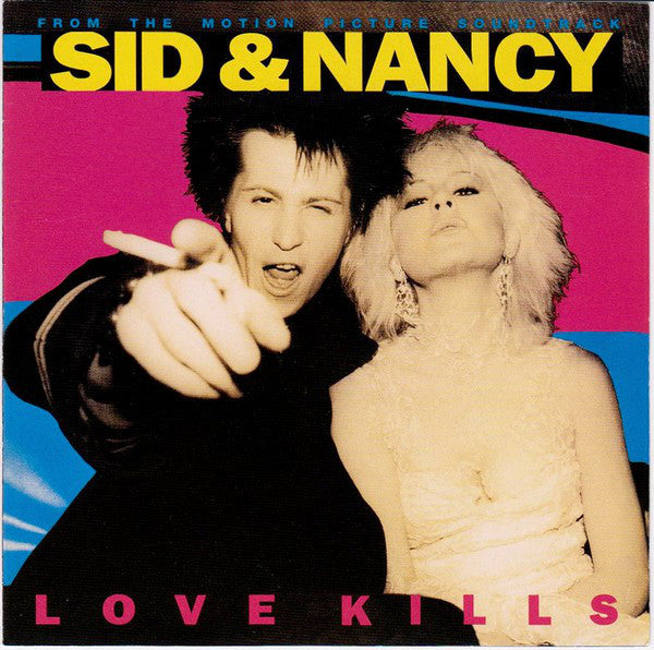 SID & NANCY - LOVE KILLS SOUNDTRACK : VARIOUS ARTISTS .  ( 2017 , 180 GRAM RE-ISSUE )