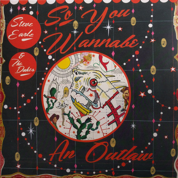 EARLE, STEVE & THE DUKES : SO YOU WANNABE AN OUTLAW (2017) 2XLP