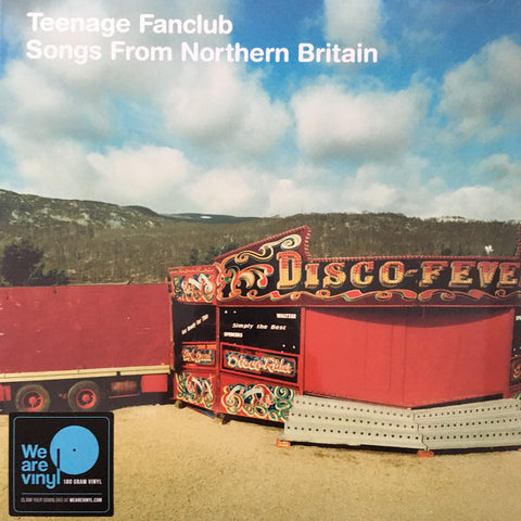TEENAGE FANCLUB : SONGS FROM NORTHERN BRITAIN (1997) LP 2018 REMASTERED REISSUE WITH 7 INCH SINGLE
