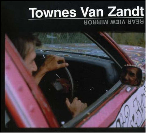 VAN ZANDT, TOWNES : REAR VIEW MIRROR (2007) 2XLP OF 1993 RELEASE