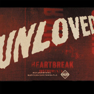 UNLOVED : HEARTBREAK INSTRUMENTAL VERSION (2019)