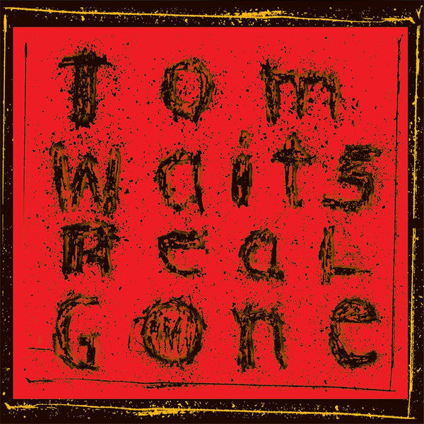 WAITS, TOM : REAL GONE (2004) 2LP 2017 REMASTERED REISSUE 180 GRAM VINYL