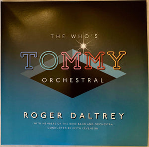 WHO, THE , DALTREY, ROGER : THE WHO'S TOMMY ORCHESTRAL (2019) 2LP