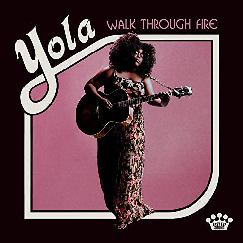 YOLA : WALK THROUGH FIRE (2019) LP 180 GRAM VINYL