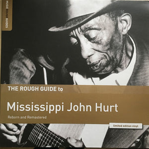 MISSISSIPPI JOHN HURT : THE ROUGH GUIDE TO (2019) LP LIMITED EDITION