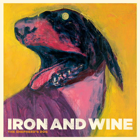 "IRON AND WINE : "" The Shepard's Dog "" (2007)"