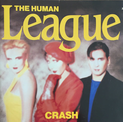 "HUMAN LEAGUE , THE  : "" CRASH ( GATEFOLD SLEEVE ) "" (1986) LP ( NEAR MINT ) ( RACK P . 45 )"