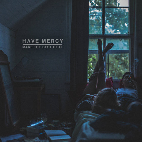 "HAVE MERCY : ""  MAKE THE BEST OF IT ( LP )  (2017) USED LP ( VERY GOOD PLUS / NEAR MINT ) ( RACK A .83 )"