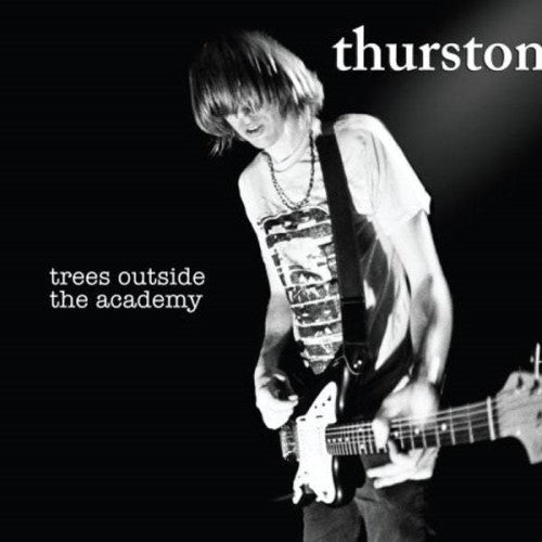 MOORE, THURSTON: TREES OUTSIDE THE ACADEMY (2007) 2020 LP RESISSUE