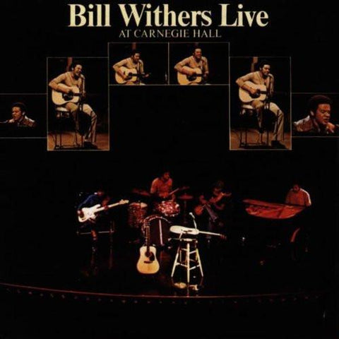 WITHERS, BILL: BILL WITHERS LIVE AT CARNEGIE HALL