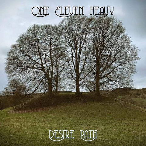 ONE ELEVEN HEAVY : DESIRE PATH (2019) CD & LP