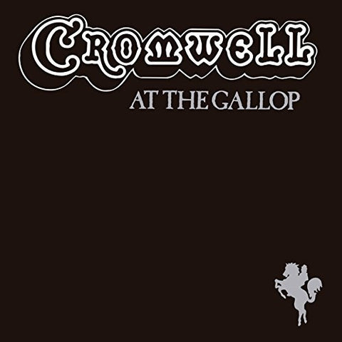 CROMWELL : AT THE GALLOP (1975) CD & LP 2016 REISSUE