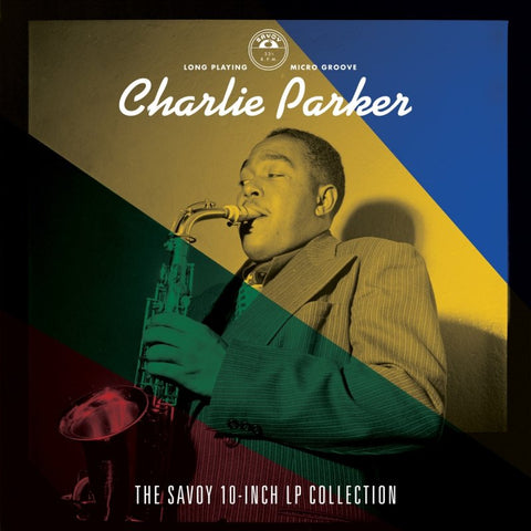 PARKER, CHARLIE: THE SAVOY 10 INCH COLLECTION (2020) CD